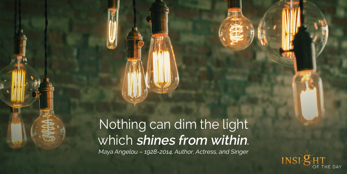 motivational quote: Nothing can dim the light which shines from within.
