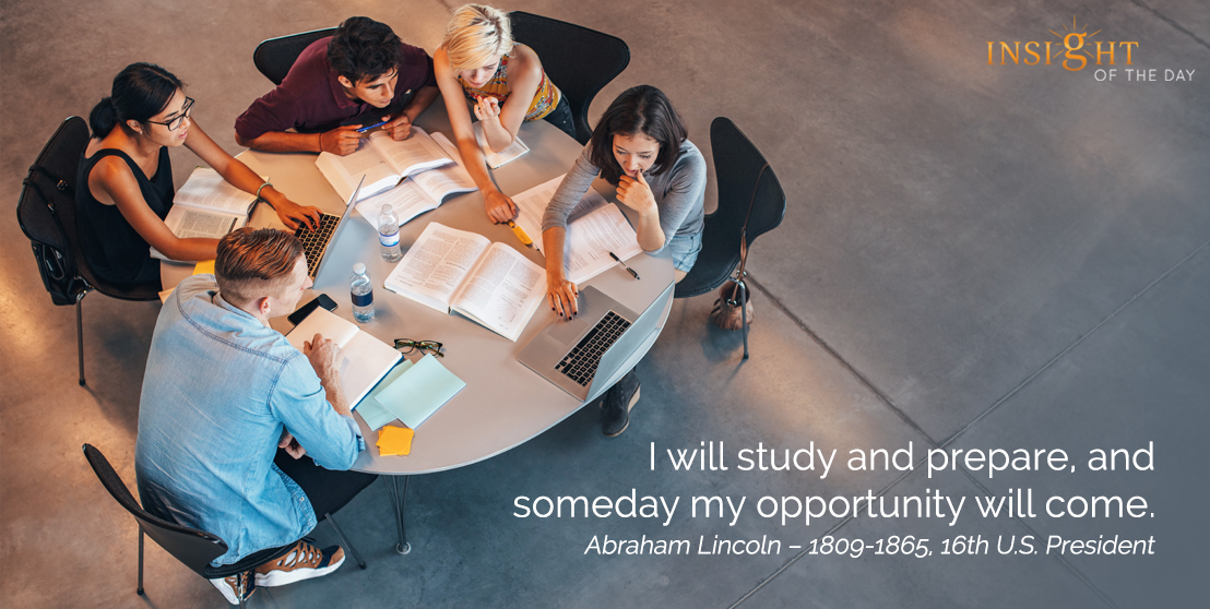 motivational quote: I will study and prepare, and someday my opportunity will come.
