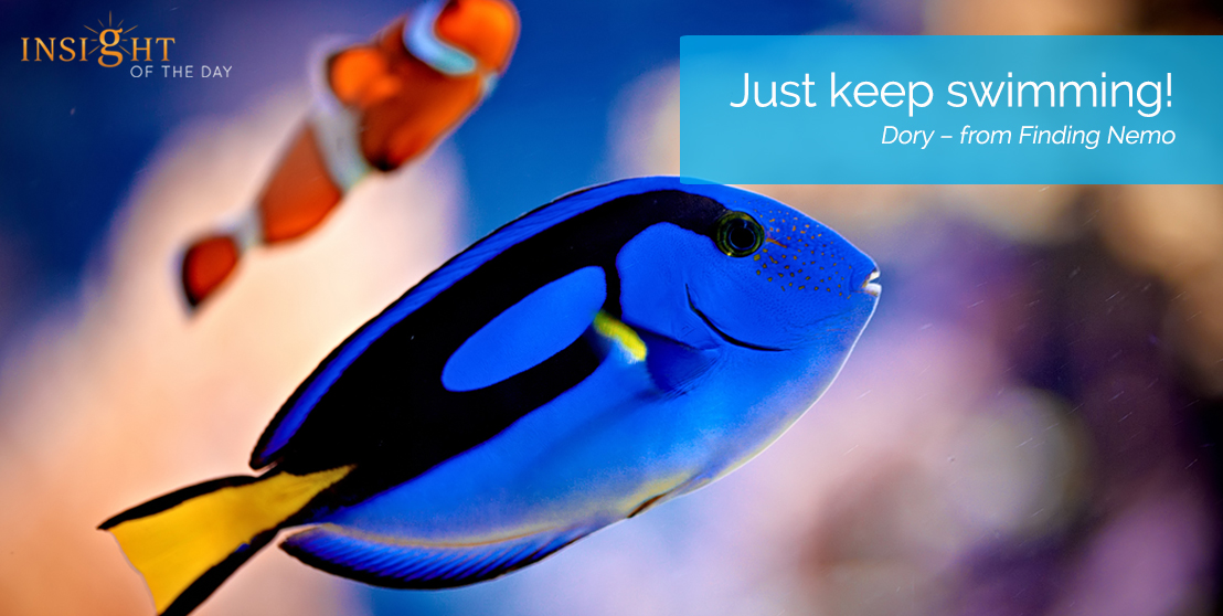 motivational quote: Just keep swimming!