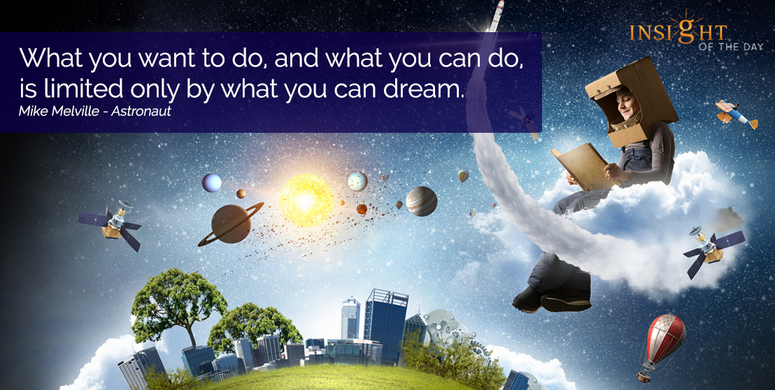 motivational quote: What you want to do, and what you can do, is limited only by what you can dream.