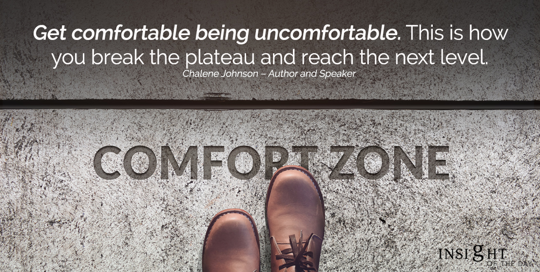 motivational quote: Get comfortable being uncomfortable. This is how you break the plateau and reach the next level.