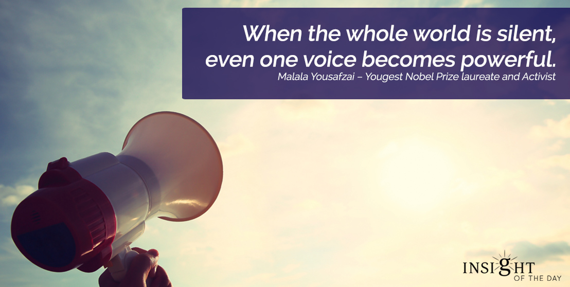 motivational quote: When the whole world is silent, even one voice becomes powerful.