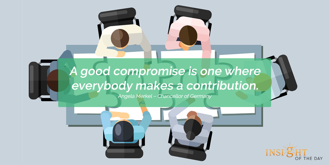 motivational quote: A good compromise is one where everybody makes a contribution.