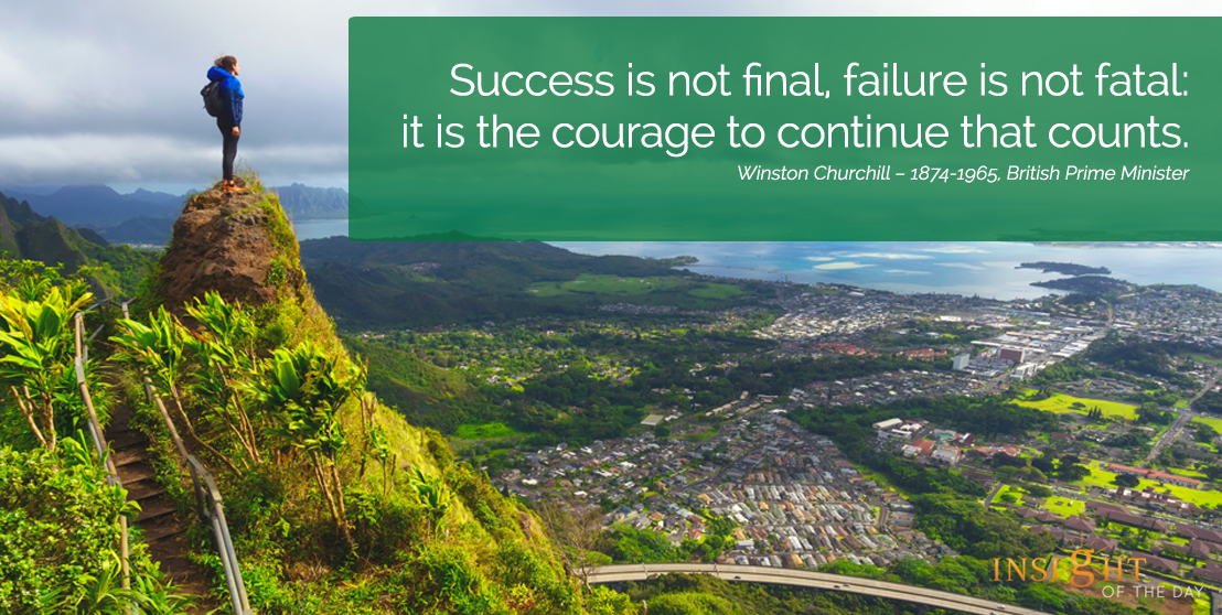 motivational quote: Success is not final, failure is not fatal: it is the courage to continue that counts.
