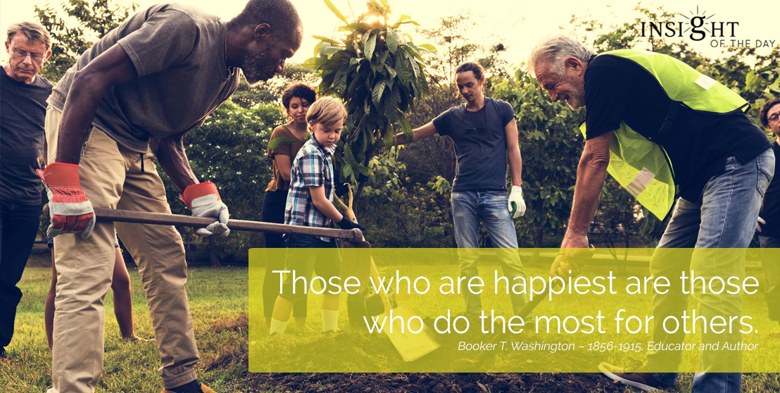 motivational quote: Those who are happiest are those who do the most for others.
