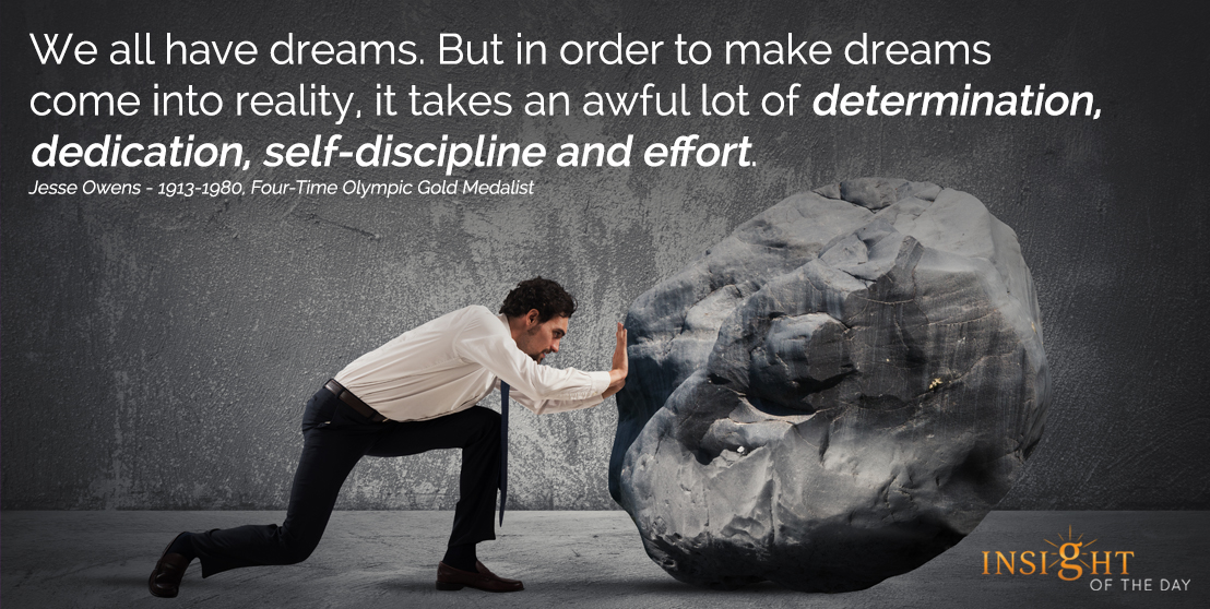 motivational quote: We all have dreams. But in order to make dreams come into reality, it takes an awful lot of determination, dedication, self-discipline and effort.