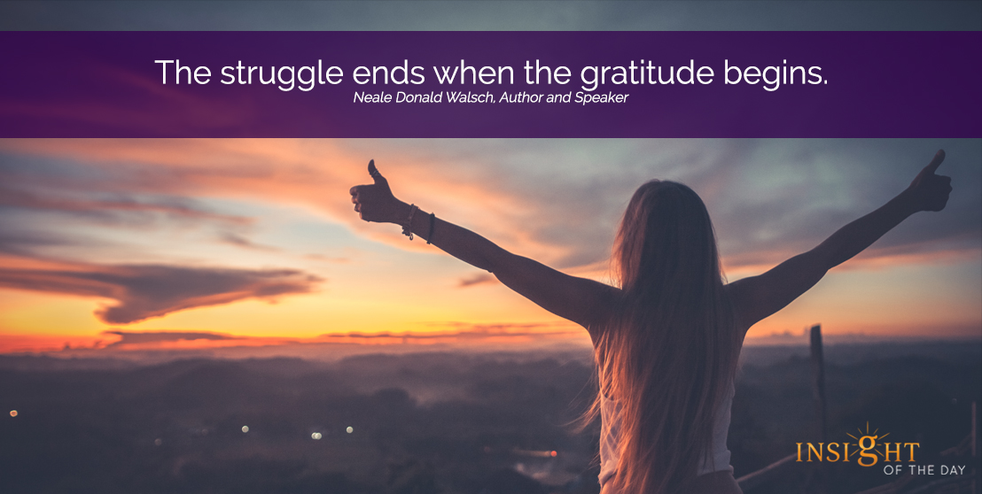 motivational quote: The struggle ends when the gratitude begins.