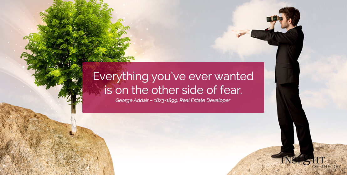 motivational quote: Everything you've ever wanted is on the other side of fear.