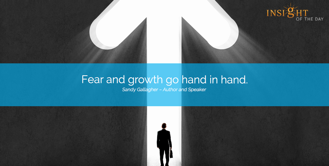 motivational quote: Fear and growth go hand in hand.