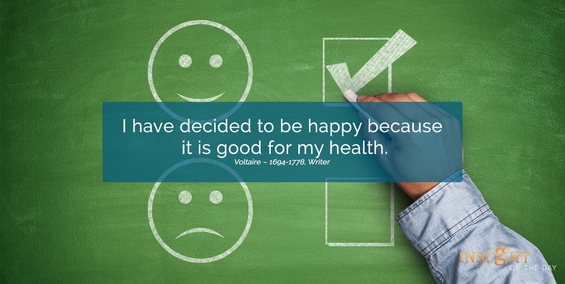 motivational quote: I have decided to be happy because it is good for my health.