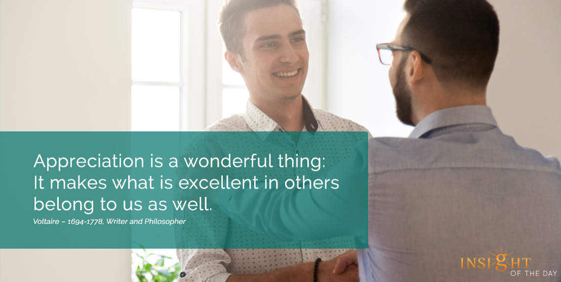 motivational quote: Appreciation is a wonderful thing: It makes what is excellent in others belong to us as well.