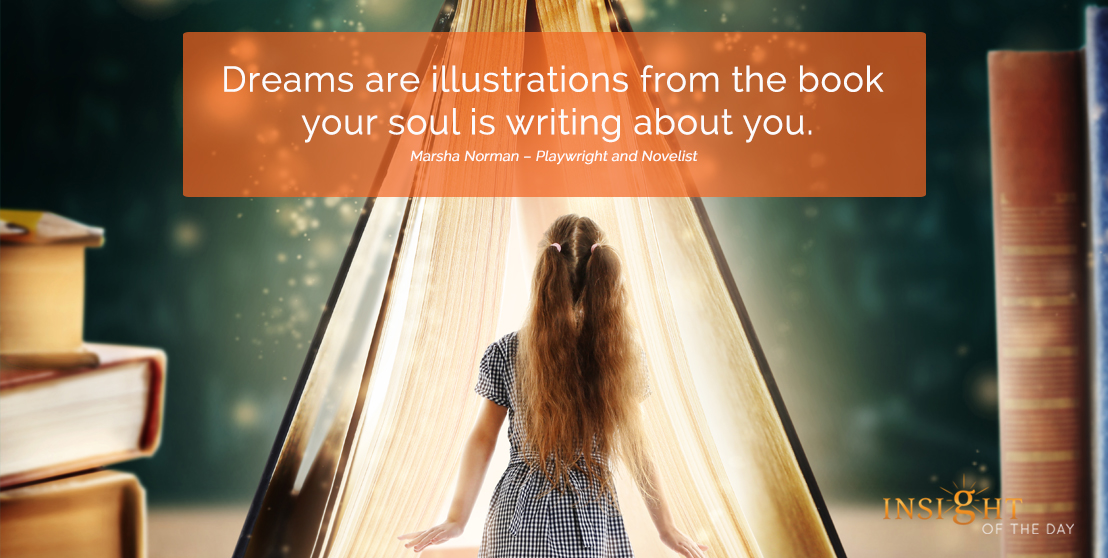 motivational quote: Dreams are illustrations from the book your soul is writing about you.