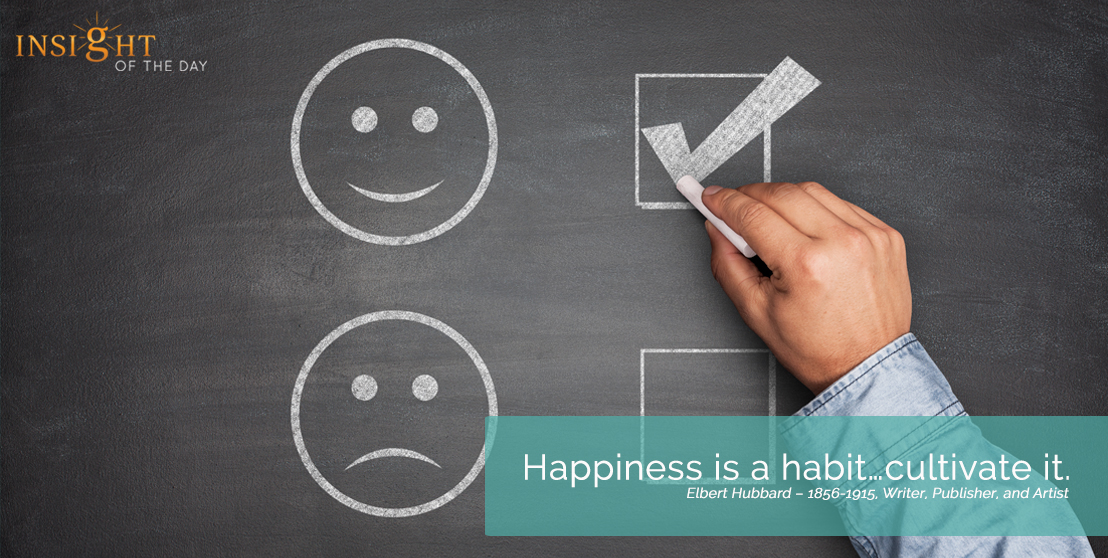 motivational quote: Happiness is a habit…cultivate it.