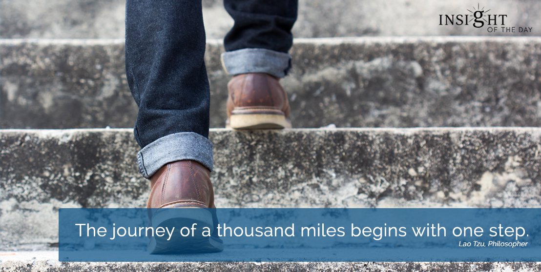 motivational quote: The journey of a thousand miles begins with one step. Lao Tzu, Philosopher width=