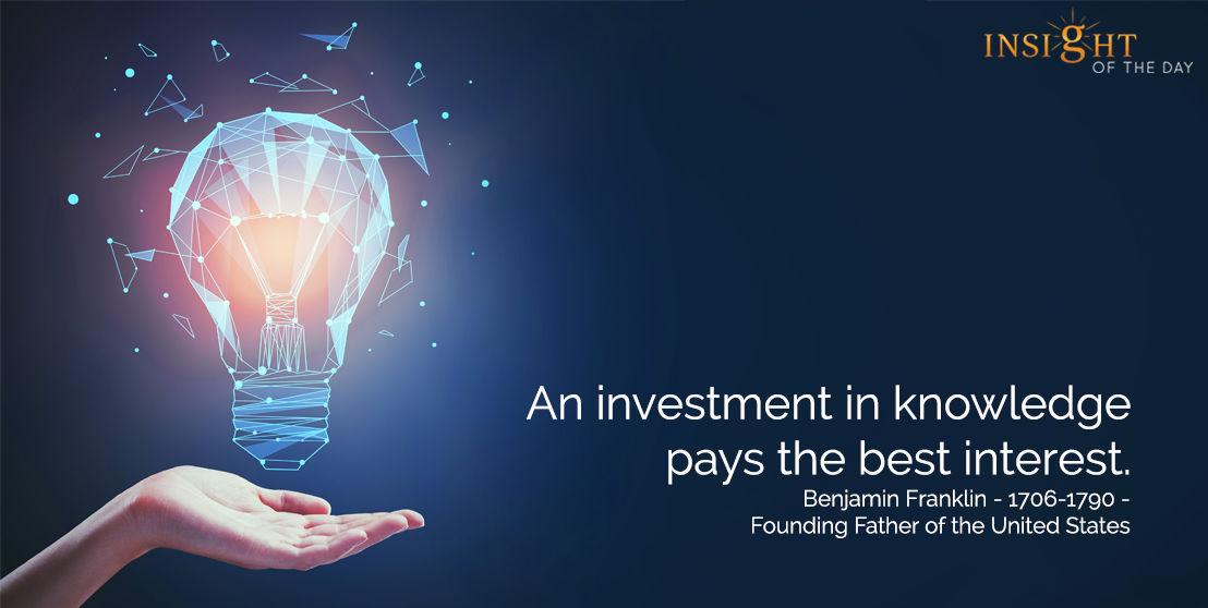 motivational quote: An investment in knowledge pays the best interest.  Benjamin Franklin - 1706-1790 - Founding Father of the United States