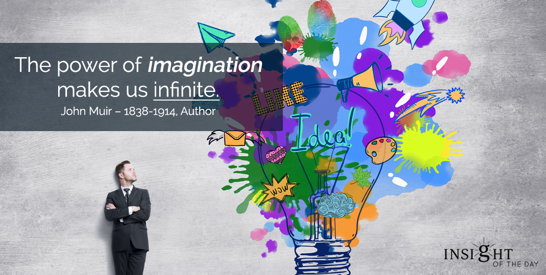 motivational quote: The power of imagination makes us infinite.