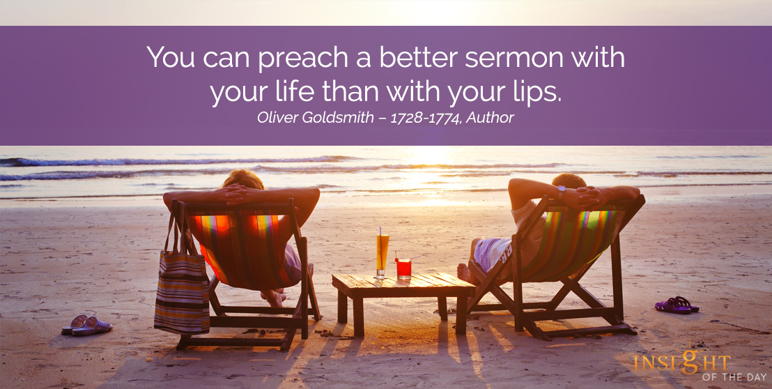 motivational quote: You can preach a better sermon with your life than with your lips.