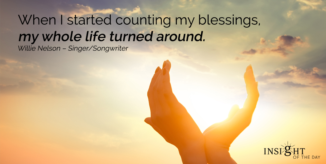 motivational quote: When I started counting my blessings, my whole life turned around.