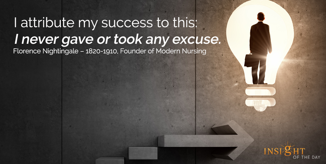 motivational quote: I attribute my success to this: I never gave or took any excuse.