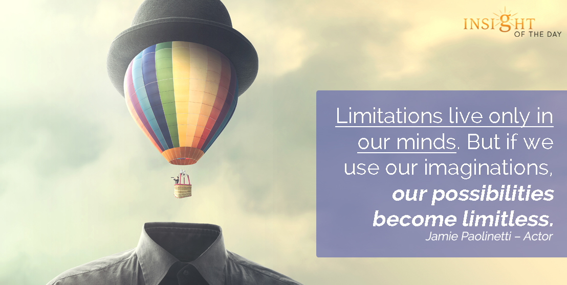 motivational quote: Limitations live only in our minds. But if we use our imaginations, our possibilities become limitless.