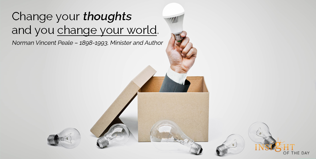 motivational quote: Change your thoughts and you change your world.