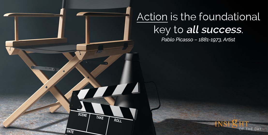 motivational quote: Action is the foundational key to all success.