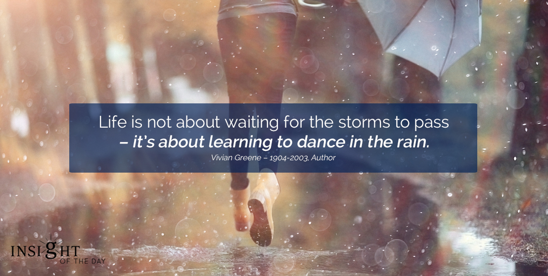 motivational quote: Life is not about waiting for the storms to pass – it's about learning to dance in the rain.<br />