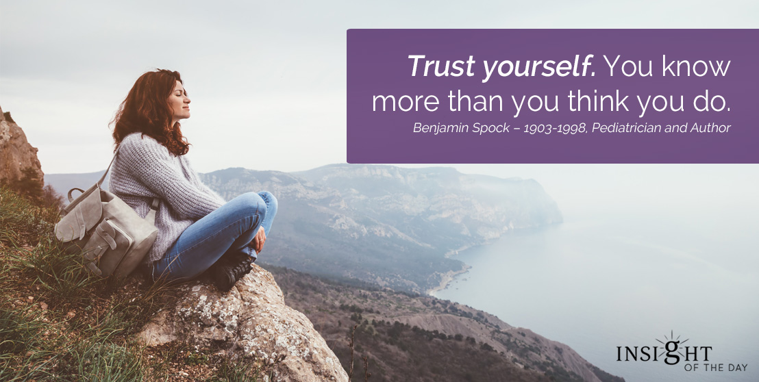motivational quote: Trust yourself. You know more than you think you do.