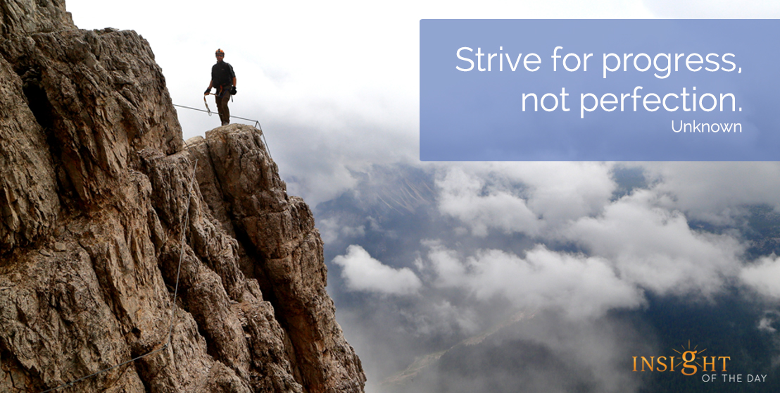 motivational quote: Strive for progress, not perfection.</p><p>Unknown