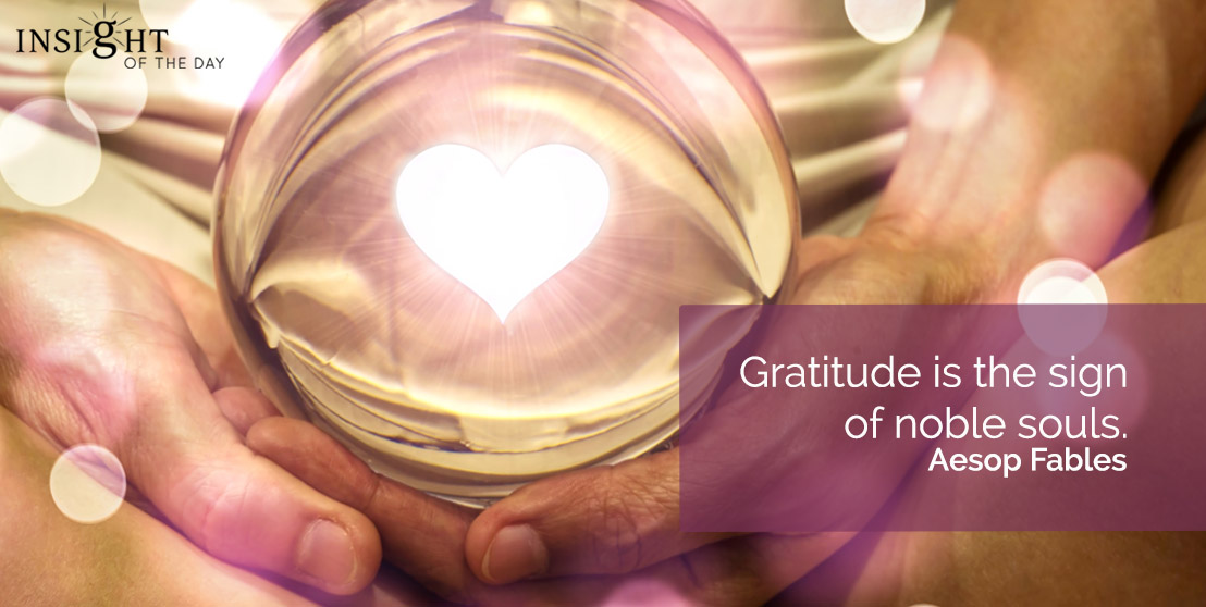motivational quote: Gratitude is the sign of noble souls.  Aesop Fables