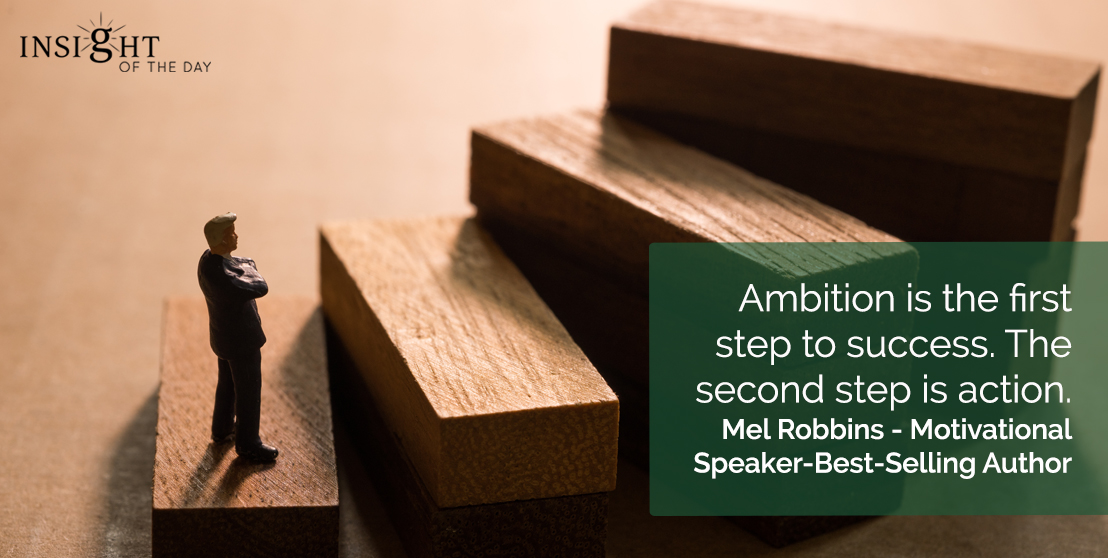 motivational quote: Ambition is the first step to success. The second step is action.</p><p>Mel Robbins - Motivational Speaker-Best-Selling Author