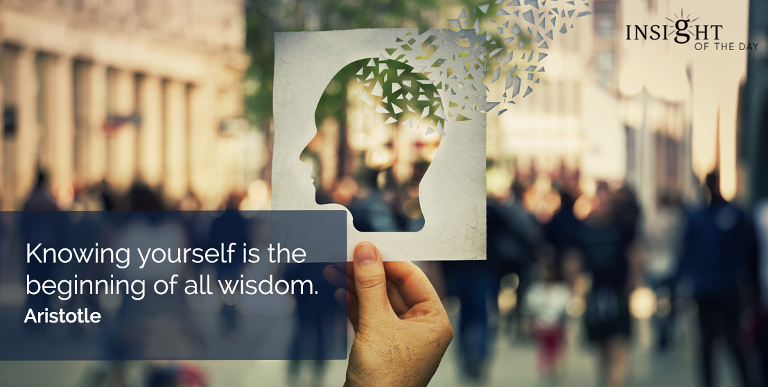motivational quote: Knowing yourself is the beginning of all wisdom.  Aristotle