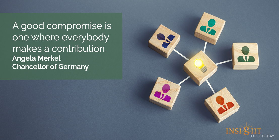 motivational quote: A good compromise is one where everybody makes a contribution.  Angela Merkel - Chancellor of Germany